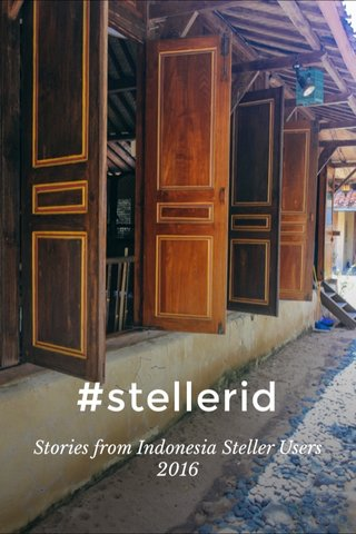 #stellerid Stories from Indonesia Steller Users 2016