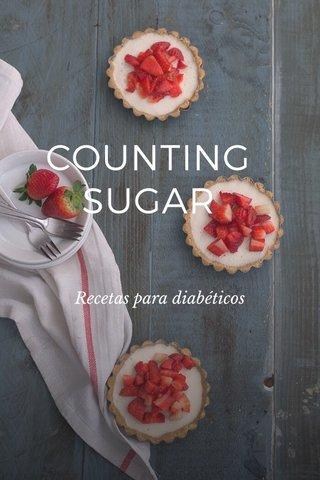 COUNTING SUGAR Recetas para diabéticos