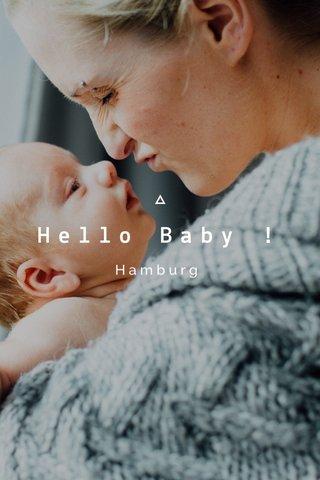 Hello Baby ! Hamburg