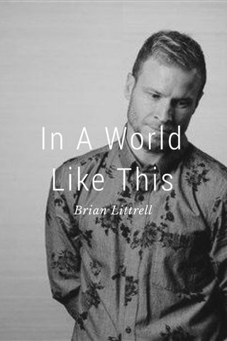 In A World Like This Brian Littrell