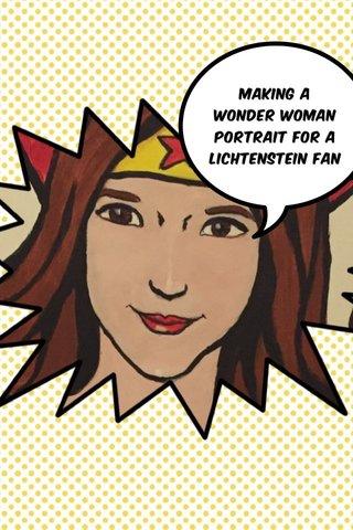 Making a wonder woman portrait for a Lichtenstein fan