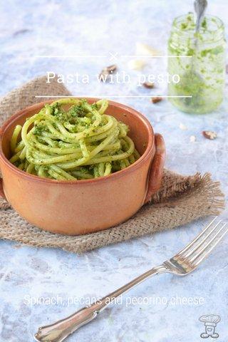 Pasta with pesto Spinach, pecans and pecorino cheese