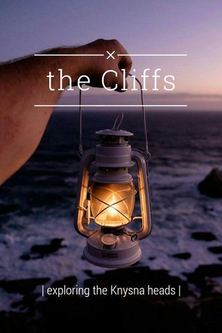 the Cliffs | exploring the Knysna heads |