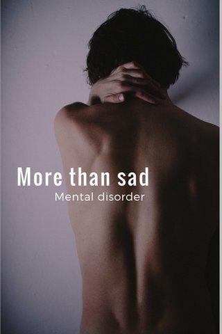 More than sad Mental disorder