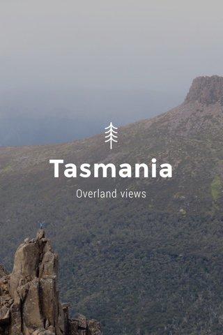 Tasmania Overland views