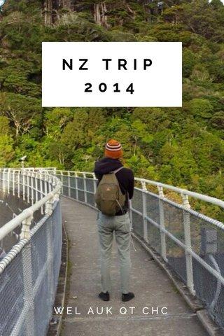 NZ TRIP 2014 WEL AUK QT CHC