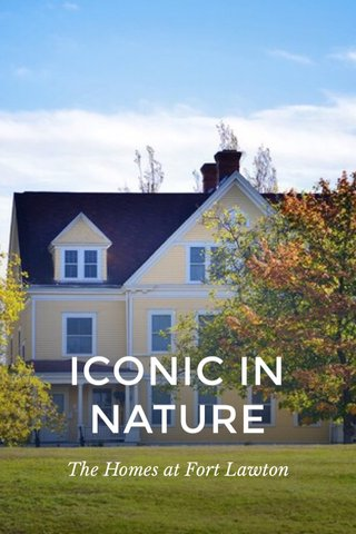 ICONIC IN NATURE The Homes at Fort Lawton