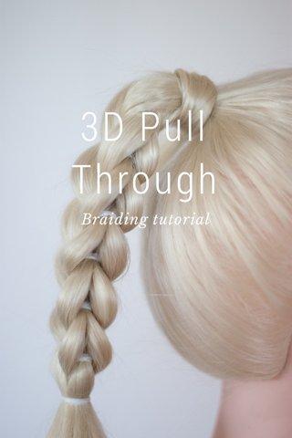 3D Pull Through Braiding tutorial