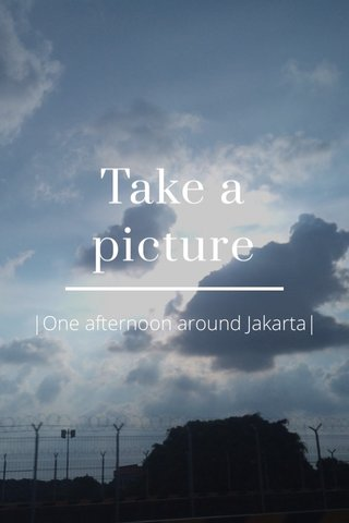 Take a picture |One afternoon around Jakarta|