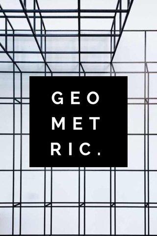 GEO MET RIC.