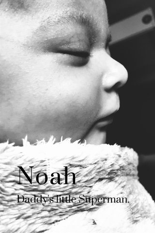 Noah Daddy's little Superman.