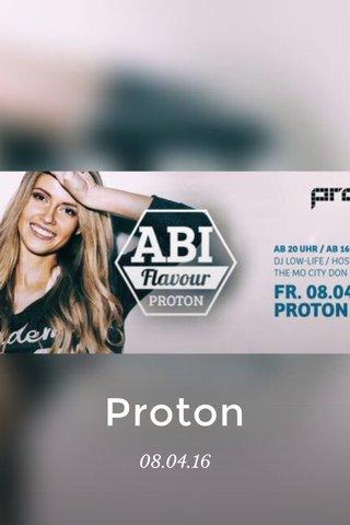 Proton 08.04.16