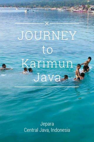 JOURNEY to Karimun Java Jepara Central Java, Indonesia