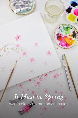It Must be Spring watercolor stop motion animation
