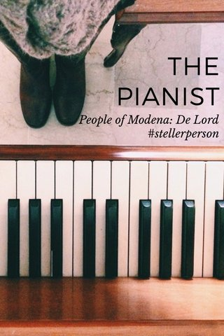 THE PIANIST People of Modena: De Lord #stellerperson