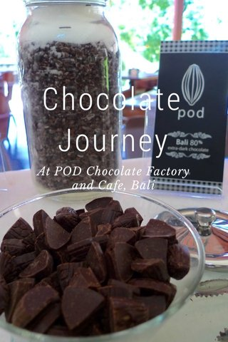 Chocolate Journey At POD Chocolate Factory and Cafe, Bali