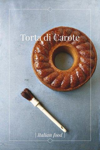 Torta di Carote | Italian food |