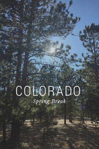 COLORADO Spring Break