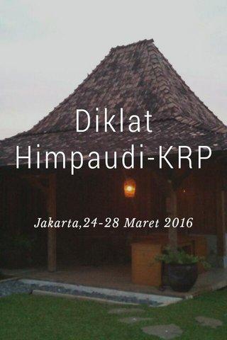 Diklat Himpaudi-KRP Jakarta,24-28 Maret 2016
