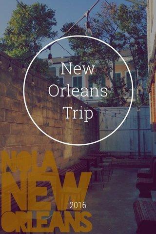 New Orleans Trip 2016