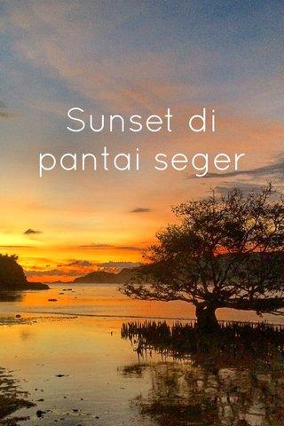 Sunset di pantai seger