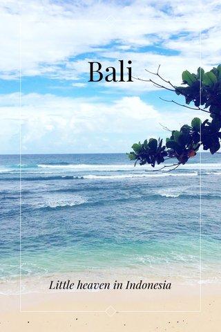 Bali Little heaven in Indonesia