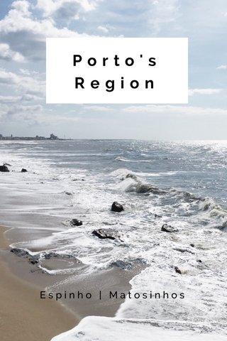 Porto's Region Espinho | Matosinhos