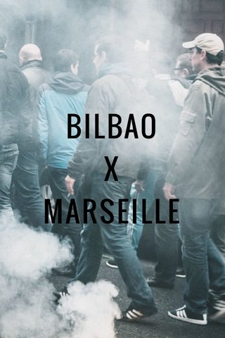 BILBAO X MARSEILLE