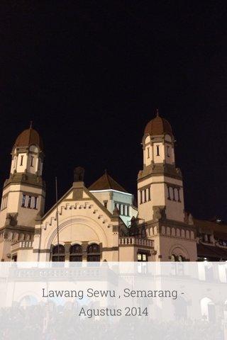 Lawang Sewu , Semarang - Agustus 2014