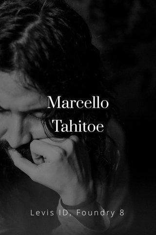 Marcello Tahitoe Levis ID, Foundry 8