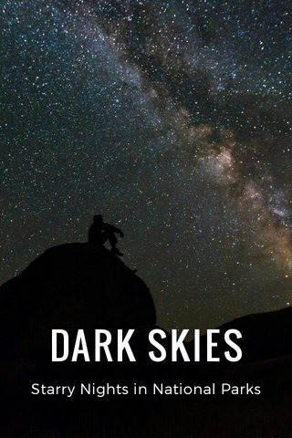 DARK SKIES Starry Nights in National Parks
