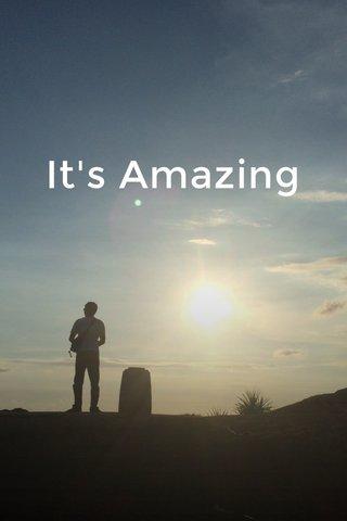It's Amazing
