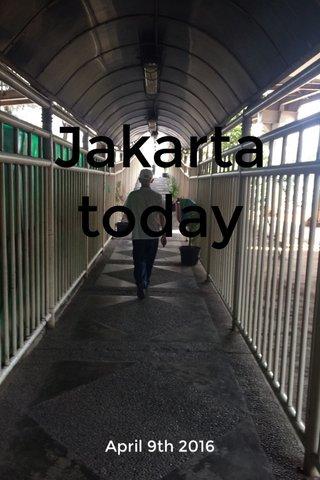 Jakarta today April 9th 2016