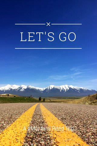 LET'S GO A #Montana Road Trip
