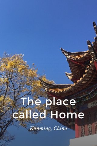 The place called Home Kunming, China