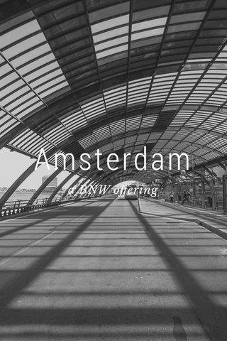 Amsterdam a BNW offering