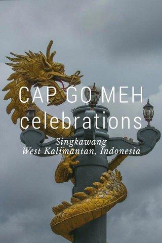CAP GO MEH celebrations Singkawang West Kalimantan, Indonesia