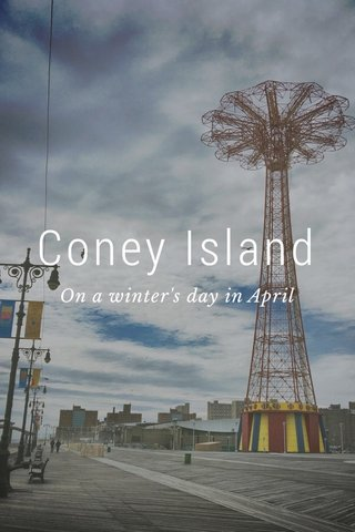 Coney Island On a winter's day in April