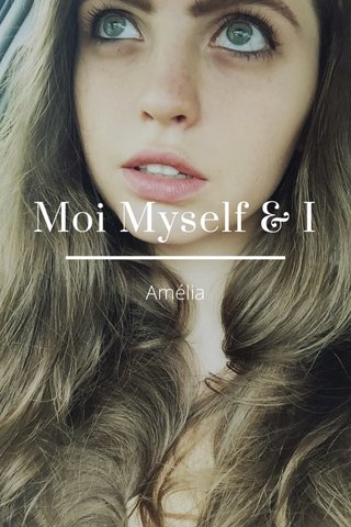 Moi Myself & I Amélia