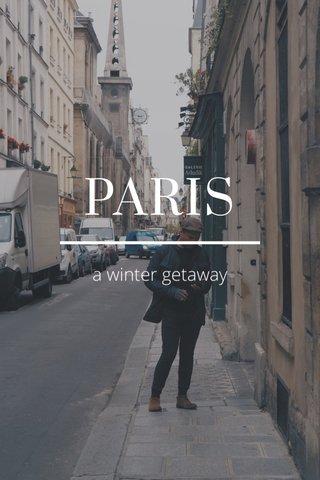 PARIS a winter getaway
