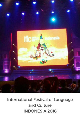 International Festival of Language and Culture INDONESIA 2016