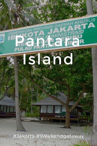 Pantara Island #Jakarta #Weekendgateway