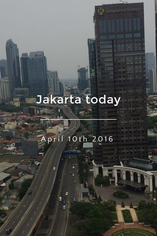 Jakarta today April 10th 2016