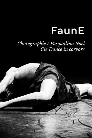 FaunE Chorégraphie / Pasqualina Noel Cie Dance in corpore
