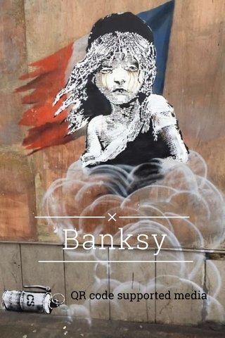Banksy QR code supported media