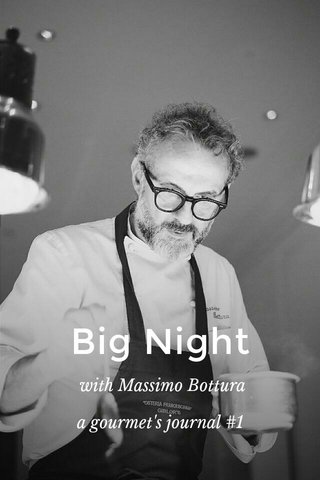 Big Night with Massimo Bottura a gourmet's journal #1