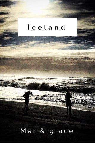 Íceland Mer & glace