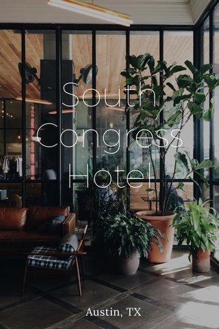 South Congress Hotel Austin, TX