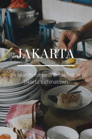 JAKARTA in search for best breakfast in jakarta's chinatown