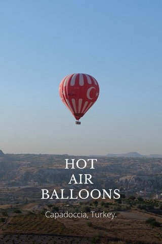 HOT AIR BALLOONS Capadoccia, Turkey.